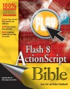 Flash 8 ActionScript Bible - Joey Lott;Robert Reinhardt