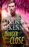 Danger Close - Lindsay McKenna