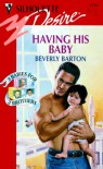 Having His Baby  (3 Babies For 3 Brothers) (Silhouette Desire) - Beverly Barton