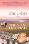 True Colors - Kristin Hannah