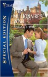 The Millionaire's Wish (Silhouette Special Edition #2106) - Abigail Strom