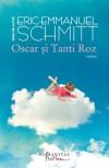 Oscar și Tanti Roz - Éric-Emmanuel Schmitt, Marieva Cătălina Ionescu