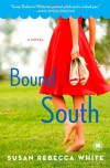 Bound South: A Novel - Susan Rebecca White
