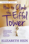 How to Climb the Eiffel Tower - Elizabeth Hein