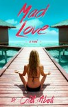 Mad Love - Colet Abedi