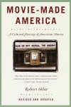 Movie-Made America: A Cultural History of American Movies - Robert Sklar