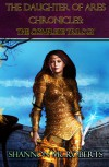 The Daughter of Ares Chronicles:  The Complete Trilogy - Shannon McRoberts