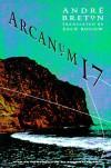Arcanum 17 - André Breton, Zack Rogow