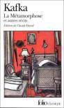 La Métamorphose et autres récits - Franz Kafka, Claude David