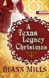A Texas Legacy Christmas - DiAnn Mills
