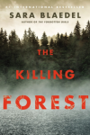 The Killing Forest - Sara Blædel