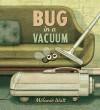Bug in a Vacuum - Mélanie Watt