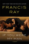If You Were My Man - Francis Ray