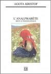 L'analphabète: récit autobiographique - Ágota Kristof