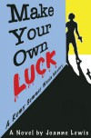 Make Your Own Luck - Joanne Lewis