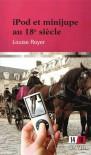 iPod et minijupe au 18e siècle - Louise Royer