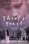 The Thief's Heart - Kathleen Shoop
