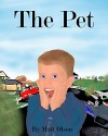 The Pet - Matt Olson, Ella Olson, Mark Olson