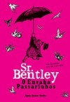 Sr. Bentley, O Enraba-Passarinhos - Ágata Ramos Simões