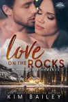 Love on the Rocks (Holiday Springs Resort #3) - Kim Bailey