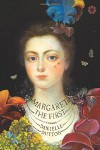 Margaret the First - Danielle Dutton