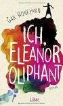 Ich, Eleanor Oliphant: Roman - Gail Honeyman, Alexandra Kranefeld