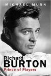 Richard Burton: Prince of Players - Michael Munn