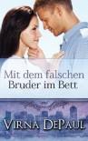 Mit dem falschen Bruder im Bett (Romane über die Dalton-Zwillinge) - Virna DePaul