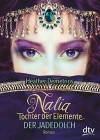 Nalia, Tochter der Elemente - Der Jadedolch: Roman - Heather Demetrios, Gabriele Burkhardt