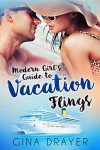 Modern Girl's Guide To Vacation Flings - Gina Drayer