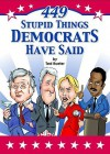 449 Stupid Things Democrats Have Said - Ted Rueter