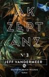 Akzeptanz: Buch 3 der Southern Reach Trilogie - Jeff VanderMeer, Michael Kellner