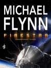 Firestar - Michael Flynn, Malcolm Hillgartner