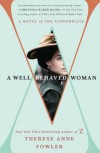 A Well-Behaved Woman: A Novel of the Vanderbilts - Therese Anne Fowler