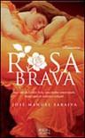 Rosa Brava - José Manuel Saraiva