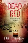 Dead Red (Raymond Donne Mysteries) - Tim O'Mara