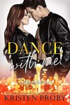 Dance With Me (With Me In Seattle, #12) - Kristen Proby
