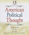 American Political Thought, 6th Edition - Kenneth M. Dolbeare, Michael S. Cummings