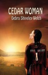 Cedar Woman - Debra Shiveley Welch