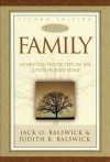 The Family: A Christian Perspective on the Contemporary Home - Jack O. Balswick, Judith K. Balswick