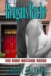 Reagans Rache  und  das Ende von  Emilys Verlobung (Die Reed Brüder Reihe 5) - Tammy Falkner