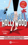 I love Hollywood - Lindsey Kelk