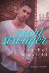 Heart Stronger - Rachel Blaufeld