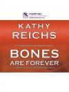 Bones are Forever - Kathy Reichs, Barbara Rosenblat