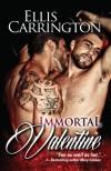 Immortal Valentine - Ellis Carrington
