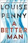 A Better Man (Chief Inspector Armand Gamache #15) - Louise Penny