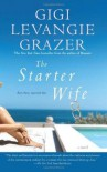 The Starter Wife - Gigi Levangie Grazer
