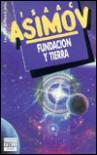 Fundación y Tierra - Isaac Asimov, J. Ferrer Aleu