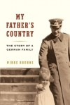 My Father's Country: The Story of a German Family - Wibke Bruhns