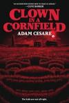 Clown in A Cornfield - Adam Cesare